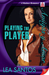 Playing the Player (Amigas y Amor, #4)