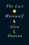 The Last Werewolf (The Last Werewolf, #1)