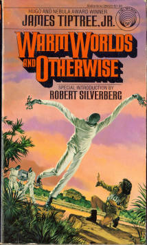 Warm Worlds and Otherwise by James Tiptree Jr.