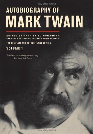 Autobiography of Mark Twain, Vol. 1 by Mark Twain