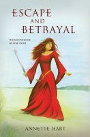 Escape and Betrayal by Annette V. Hart