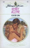 Coral Cay (Harlequin Presents, #513)