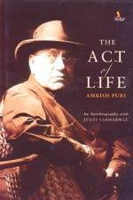 The Act of Life of Amrish Puri: An Autobiography