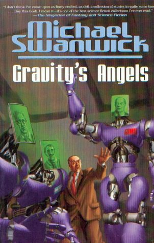 Gravity's Angels by Michael Swanwick