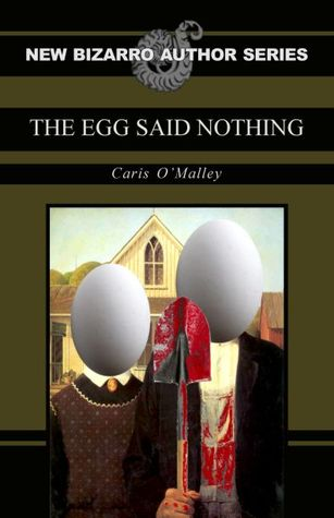 The Egg Said Nothing
