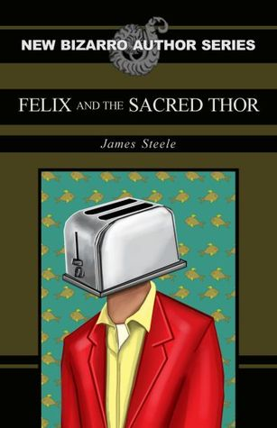 Felix and the Sacred Thor by James  Steele