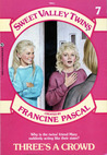 Three's a Crowd (Sweet Valley Twins, #7)
