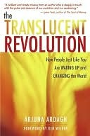 Translucent Revolution: How People Just Like You are Waking Up and Changing the World