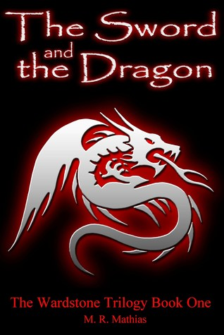 The Sword and the Dragon by M.R. Mathias