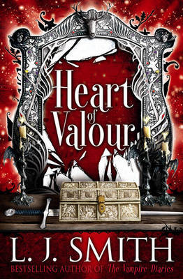 Heart of Valour. L.J. Smith by L.J. Smith