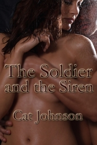 The Soldier and the Siren by Cat Johnson