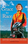 The Grace to Race by Sister Madonna Buder