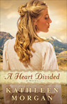A Heart Divided (Heart of the Rockies, #1)