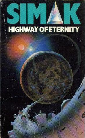 Highway of Eternity by Clifford D. Simak