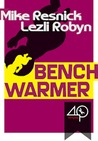 Benchwarmer by Mike Resnick