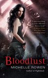 Bloodlust by Michelle Rowen