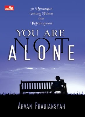 You Are Not Alone - 30 Renungan tentang Tuhan dan Kebahagiaan by Arvan Pradiansyah