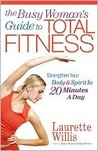 The Busy Woman's Guide To Total Fitness