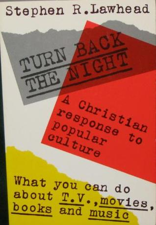 Turn Back the Night by Stephen R. Lawhead