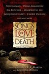 Songs of Love and Death: All-Original Tales of Star-Crossed Love ( The Dresden Files, #11.5, Outlander, #8.5, Kushiel's Legacy, #1.5, Phèdre's Trilogy, #1.5)