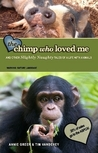 The Chimp Who Loved Me and Other Slightly Naughty Tales of a ... by Annie Greer