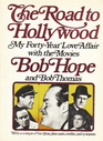 The Road to Hollywood by Bob Hope