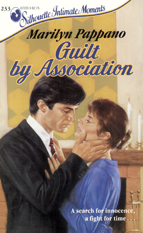 Guilt by Association (Silhouette Intimate Moments, #233)