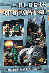 The Best of the Bubbas of the Apocalypse by Selina Rosen