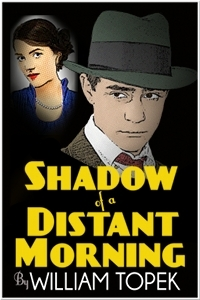 Shadow of a Distant Morning by William Topek
