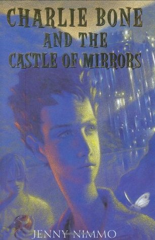 Charlie Bone and the Castle of Mirrors by Jenny Nimmo