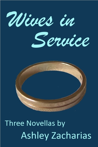 Wives in Service by Ashley Zacharias