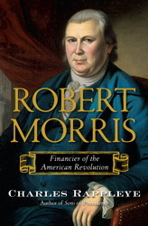 Robert Morris by Charles Rappleye
