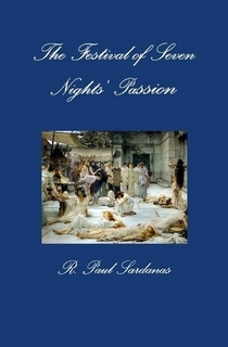 The Festival of Seven Nights' Passion by R. Paul Sardanas