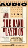 And the Band Played on: Politics, People And the AIDS Epidemic