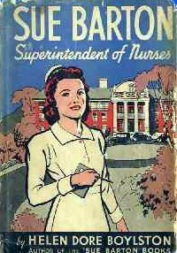 Sue Barton, Superintendent of Nurses by Helen Dore Boylston