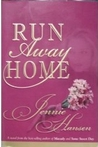 Run Away Home (Home Trilogy, #1)