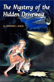 The Mystery of the Hidden Driveway by Jennifer L. Knox