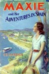 Maxie and her Adventures in Spain or, The Rescue of a Royalist