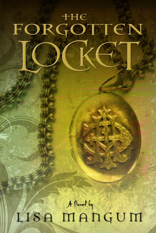 The Forgotten Locket by Lisa Mangum