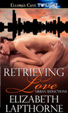 Retrieving Love (Urban Seductions, #1)