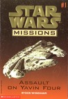 Assault on Yavin Four (Star Wars Missions, #1)