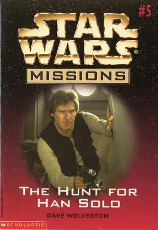 The Hunt For Han Solo (Star Wars Missions, #5)