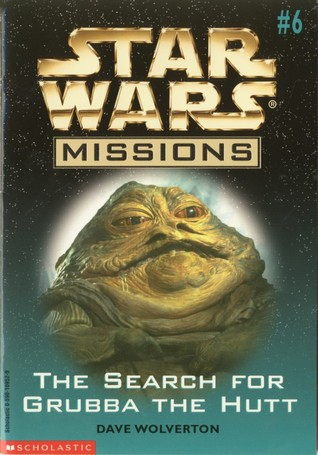 The Search For Grubba the Hutt (Star Wars Missions, #6)