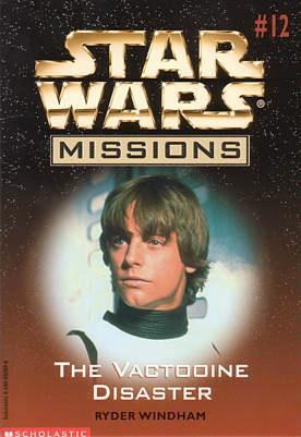 The Vactooine Disaster (Star Wars Missions, #12)