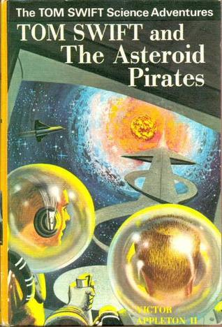 Tom Swift and the Asteroid Pirates (Tom Swift Jr #21)