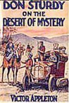 Don Sturdy On The Desert Of Mystery or, Autoing In The Land Of Caravans