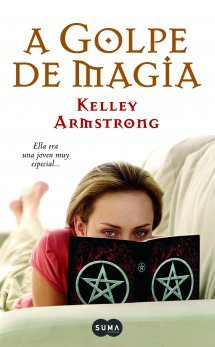 A golpe de magia by Kelley Armstrong