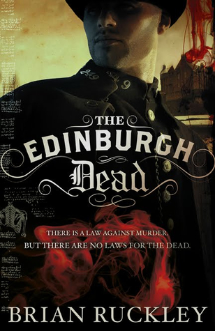 The Edinburgh Dead by Brian Ruckley