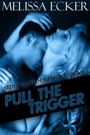 Pull the Trigger by Melissa Ecker