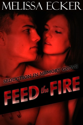 Feed the Fire (Seduction in Memory Grove #3)